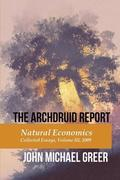 The Archdruid Report: Natural Economics: Collected Essays, Volume III, 2009