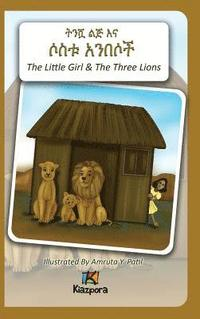 T'Nishwa Lij'na Sostu An'besoch - The Little Girl and the Three Lions - Amharic Children's Book