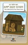 N'Eshtey Gu'aln Seleste A'Nabsn - The Little Girl and the Three Lions - Tigrinya Children's Book