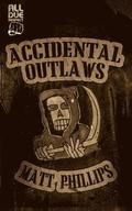 Accidental Outlaws