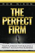 The Perfect Firm: Your Playbook for Building a Perfect Accounting Business