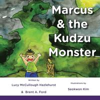 Marcus &; the Kudzu Monster