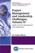 Project Management and Leadership Challenges, Volume IV
