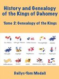 History and Genealogy of the Kings of Dahomey Tome 2