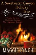 A Sweetwater Canyon Holiday Trio