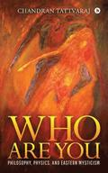 Who Are You: Philosophy, Physics, and Eastern Mysticism