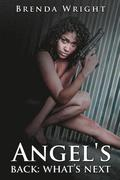 Angel's Back: What's Next: Angel a Hustling Diva with a Twist