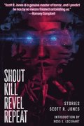 Shout Kill Revel Repeat