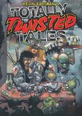 KEVIN EASTMAN'S TOTALLY TWISTED TALES