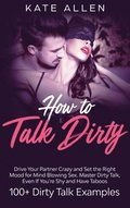 How to Talk Dirty