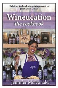 Wineucation the Cookbook