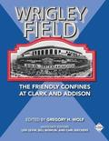 Wrigley Field: The Friendly Confines at Clark and Addison