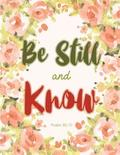 Psalm 46: 10 Be Still and Know: Orange Floral Watercolor Notebook, Composition Book, Journal, 8.5 X 11 Inch 110 Page, Wide Ruled