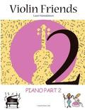 Piano Part to Violin Friends 2: Piano Accompagniment to Violin Friends 2 with Simplified Arrangements for the Classical Concertinos