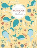 Blue Whale Sealife Notebook Journal: Blue and Yellow Notebook, Composition Book, Journal, 8.5 X 11 Inch 110 Page, Wide Ruled
