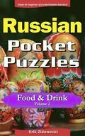 Russian Pocket Puzzles - Food & Drink - Volume 2: A Collection of Puzzles and Quizzes to Aid Your Language Learning