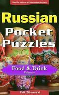 Russian Pocket Puzzles - Food & Drink - Volume 4: A Collection of Puzzles and Quizzes to Aid Your Language Learning