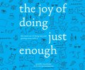 Joy of Doing Just Enough