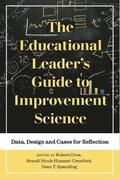 The Educational Leader's Guide to Improvement Science