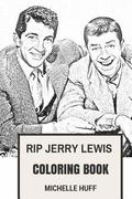 Rip Jerry Lewis Coloring Book: Legendary King of Slapstick Comedy Dean Martins Brother Inspired Adult Coloring Book