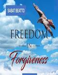 Freedom in Forgiveness: The Key to Hapiness