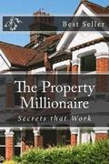 The Property Millionaire: Secrets That Work