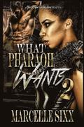 What Pharaoh Wants 2: For the Taking