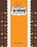 My Knitting Graph Design Paper Journal Charts, 4: 5 Ratio 40 stitches= 50 rows: Designing your own patterns by yourself. Record and Create your projec