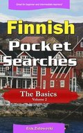 Finnish Pocket Searches - The Basics - Volume 2: A Set of Word Search Puzzles to Aid Your Language Learning