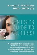 A Dentist's Guide To Success!