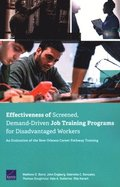 Effectiveness of Screened, Demand-Driven Job Training Programs for Disadvantaged Workers