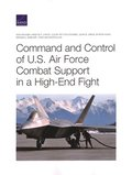 Command and Control of U.S. Air Force Combat Support in a High-End Fight