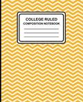 College Ruled Composition Notebook: Chevron (Yellow), 7.5' X 9.25,' Lined Ruled Notebook, 100 Pages, Professional Binding