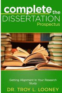 Complete the Dissertation Prospectus: Getting Alignment in Your Research Study