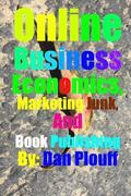Online Business Economics, Marketing Junk, and Book Publishing