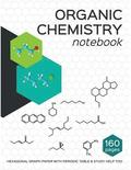 Organic Chemistry Notebook: Hexagon organic chemistry graph paper and study guides