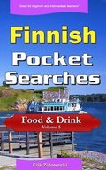 Finnish Pocket Searches - Food & Drink - Volume 5: A Set of Word Search Puzzles to Aid Your Language Learning