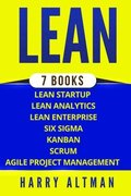 Lean: The Bible: 7 Manuscripts - Lean Startup, Lean Six SIGMA, Lean Analytics, Lean Enterprise, Kanban, Scrum, Agile Project