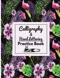 Calligraphy & Hand Lettering: Beginner Practice Workbook of Creative Lettering for Letter Practice with Blank 3sections Line 120pages
