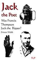 Jack the Poet: Was Francis Thompson Jack the Ripper?
