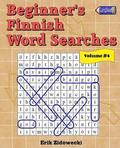 Beginner's Finnish Word Searches - Volume 4