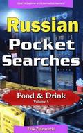 Russian Pocket Searches - Food & Drink - Volume 5: A Set of Word Search Puzzles to Aid Your Language Learning