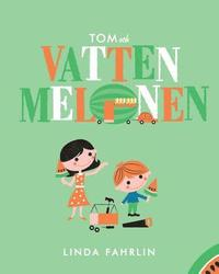 Tom Och Vattenmelonen: Original Title: Tom and the Watermelon - Swedish Translation