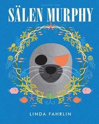 Salen Murphy: Original Title: Murphy the Seal