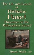 The Life and Legend of Nicholas Flamel: Discoverer of the Philosopher's Stone?