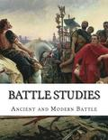 Battle Studies: Ancient and Modern Battle
