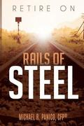 Retire on Rails of Steel
