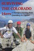 Surviving the Colorado 14ers: A Family's Journey from Quandary to Capitol