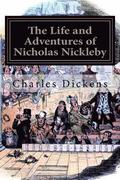The Life and Adventures of Nicholas Nickleby: Illustrated