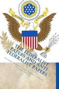 The Federalist Papers and Anti-Federalist Papers: (annotated)